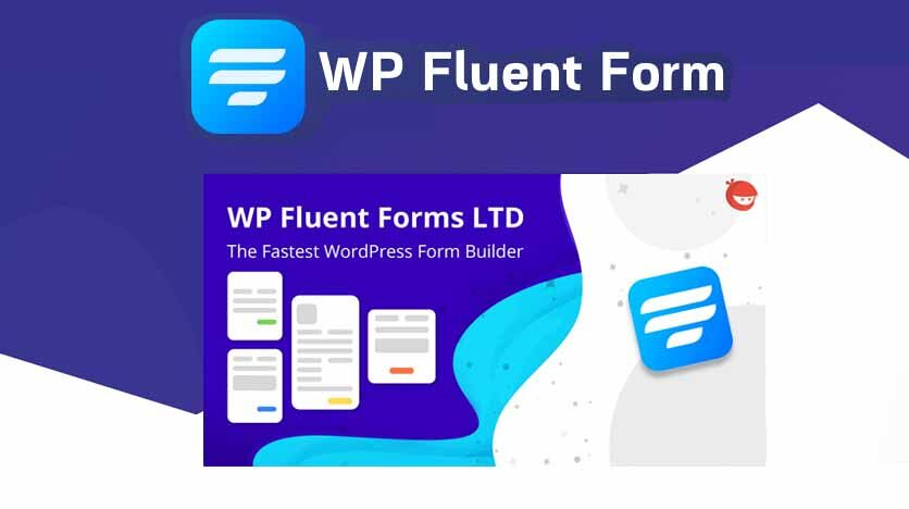 Fluent Forms – Make Intuitive, Customizable And Advanced Contact Forms With Ease